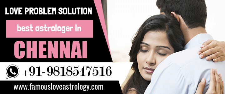 Love Problem Solution in Chennai