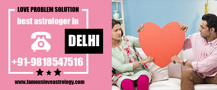 Love Problem Solution in Delhi