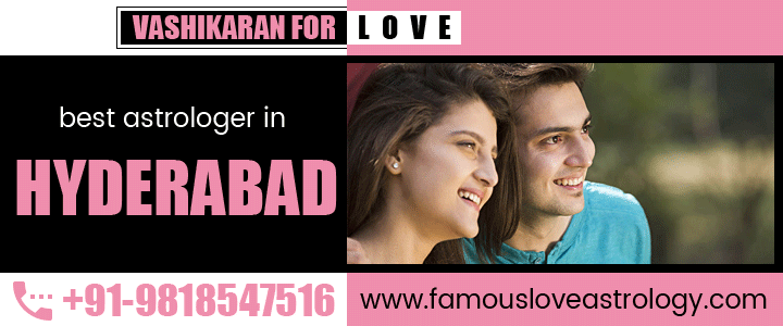 Vashikaran For Love in Hyderabad